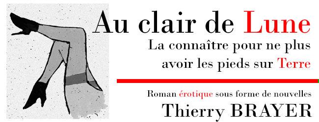 AU CLAIR DE LUNE - roman érotique de Thierry Brayer
